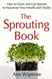Wigmore, Ann: The Sprouting Book