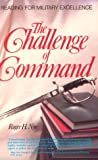 Nye, Roger H.: The Challenge of Command: Reading for Military Excellence