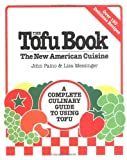 Paino, John; Messinger, Lisa: The Tofu Book - The New American Cuisine