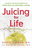 Calbom, Cherie: Juicing for Life