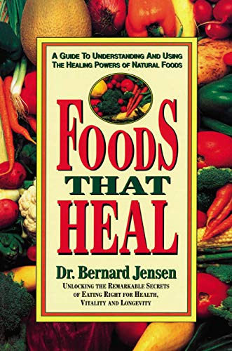 foods-that-heal-a-guide-to-understanding-and-using-the-healing-powers-of-natural-foods