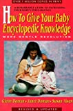 Doman, Glenn: How to Give Your Baby Encyclopedic Knowledge