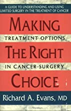 Making the Right Choice by Richard A. Evans