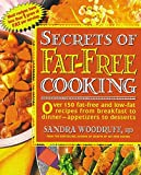 Woodruff, Sandra: Secrets of Fat-Free Cooking: Over 150 Fat-Free and Low-Fat Recipes from Breakfast to Dinner-Appetizers to Deserts