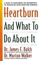 Heartburn and What to Do About It by James…