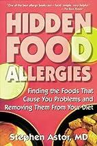 Hidden Food Allergies: Finding the Foods…