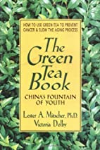 The Green Tea Book: China's Fountain of…