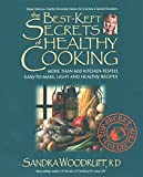 Woodruff, Sandra: The Best-Kept Secrets of Healthy Cooking