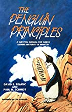 Penguin Principles, The by David S. Belasic