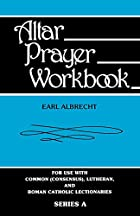Altar prayer workbook : series B by Earl…