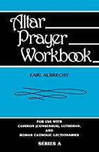 Altar Prayer Workbook: For Use with Common…