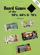 Board Games of the 50's, 60's, and 70's:…