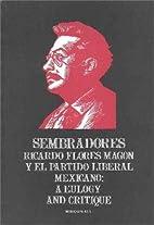 Sembradores: Ricardo Flores Magon y el…
