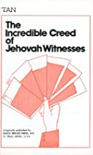 The Incredible Creed of the Jehovah…