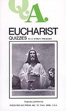 Eucharist Quizzes to a Street Preacher by…