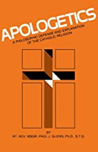 Apologetics: A Philosophic Defense and…