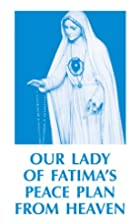 Our Lady of Fatima's Peace Plan from…