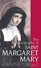 The Autobiography of Saint Margaret Mary by…