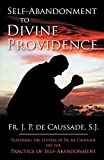 de Caussade, Jean Pierre: Self Abandonment to Divine Providence