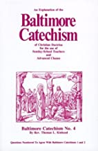 An Explanation of the Baltimore Catechism of…