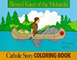 Windeatt, Mary Fabyan: Blessed Kateri Tekakwitha/coloring book