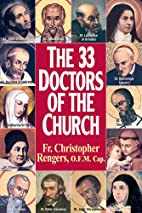 The 33 Doctors Of The Church by Christopher…