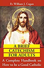 A Brief Catechism for Adults: A Complete…