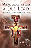 Cruz, Joan Carroll: Miraculous Images of Our Lord