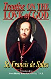 St. Francis De Sales: Treatise on the Love of God