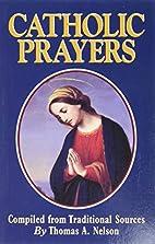 Catholic Prayers by Thomas A. Nelson