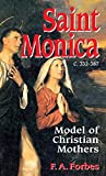 Forbes, F.A.: Saint Monica: C. 332-387  Model of Christian Mothers