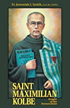 Saint Maximilian Kolbe: The Knight of the…