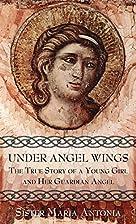 Under Angel Wings by Maria Antonia