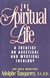Tanquerey, Adolphe: The Spiritual Life: A Treatise On Ascetical And Mystical Theology