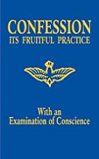 Confession - Its Fruitful Practice (With an…