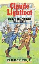 Claude Lightfoot by Fr. Francis J. Finn S.J.