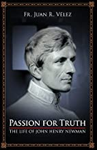 Passion for Truth: The Life of John Henry…