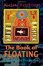 The Book of Floating: Exploring the Private…