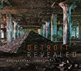 Nancy Barr: Detroit Revealed: Photographs, 2000-2010