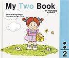 My TWO Book by Jane Belk Moncure