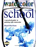 Watercolor School (Learn as You Go) by Hazel…