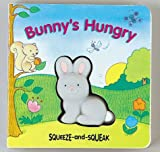 Singer, Muff: Bunny's Hungry: Squeeze-and-Squeak Books