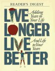 [???]: Live Longer, Live Better: Adding Years to Your Life and Life to Your Years