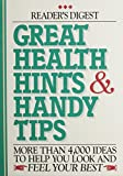 Alma E. Guinness: Great Health Hints & Handy Tips: More Than 4,000 Ideas to Help You Look and Feel Your Best