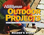 The Family Handyman: Outdoor Projects by…