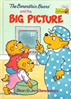 The Berenstain bears and the big picture by…