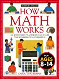 Vorderman, Carol: How Math Works: 100 Ways Parents and Kids Can Share the Wonders of Mathematics