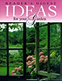 Editors of Reader's Digest: Reader's digest ideas for your garden