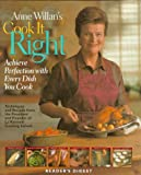 Willan, Anne: Anne Willan's Cook It Right: Achieve Perfection With Every Dish You Cook