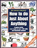 Reader&#39;s Digest: How to Do Just About Anything